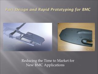 Reducing the Time to Market for New BMC Applications