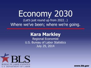 Economy 2030 (Let's just round up from 2022…) Where we've been; where we're going.