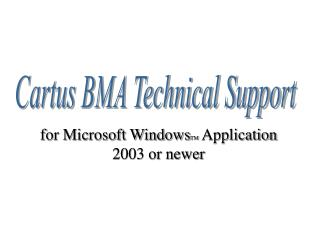 Cartus BMA Technical Support