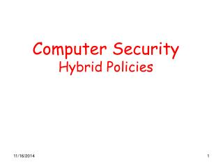 Computer Security Hybrid Policies
