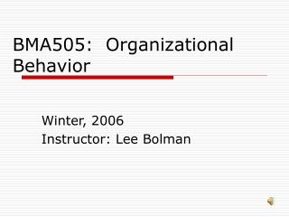 BMA505:  Organizational Behavior