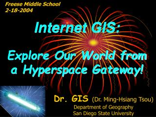 Internet GIS: Explore Our World from  a Hyperspace Gateway!