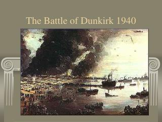 The Battle of Dunkirk 1940