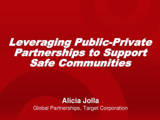 Leveraging Public-Private Partnerships to Support Safe Communities