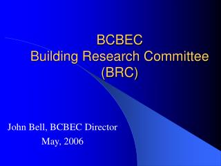 BCBEC  Building Research Committee (BRC)