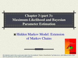 Chapter 3 (part 3):  Maximum-Likelihood and Bayesian Parameter Estimation