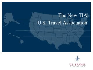 The New TIA -U.S. Travel Association