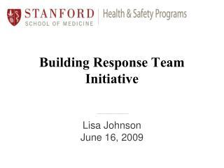 Building Response Team Initiative