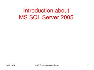 Introduction about  MS SQL Server 2005