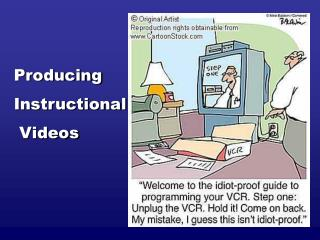 Producing Instructional  Videos