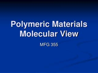 Polymeric Materials Molecular View