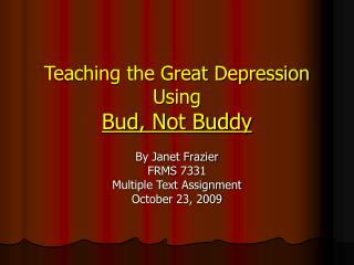 Teaching the Great Depression Using Bud, Not Buddy