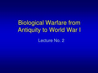 Biological Warfare from Antiquity to World War I