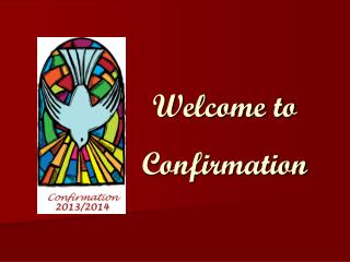 Welcome to Confirmation