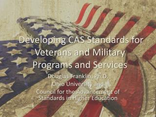 Developing CAS Standards for Veterans and Military Programs and Services