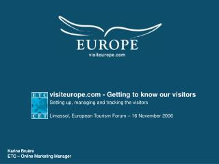 visiteurope - Getting to know our visitors Setting up, managing and tracking the visitors