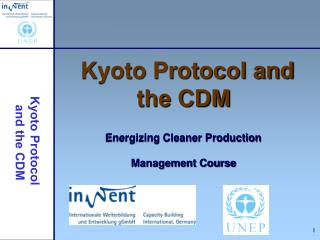 Kyoto Protocol and the CDM Energizing Cleaner Production Management Course