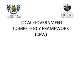 LOCAL GOVERNMENT COMPETENCY FRAMEWORK (CFW)