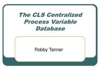 The CLS Centralized Process Variable Database