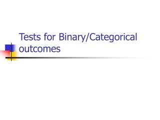 Tests for Binary/Categorical outcomes