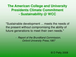 The American College and University Presidents Climate Commitment  - Sustainability @ WCC
