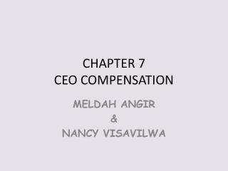 CHAPTER 7 CEO COMPENSATION