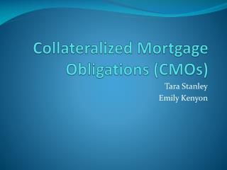 Collateralized Mortgage Obligations (CMOs)
