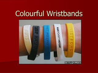 Colourful Wristbands
