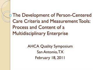 AHCA Quality Symposium San Antonio, TX February 18, 2011