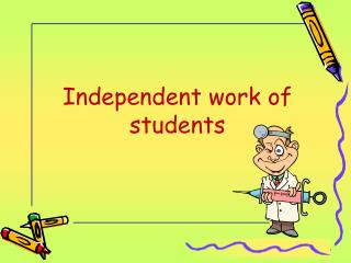 Independent work of students