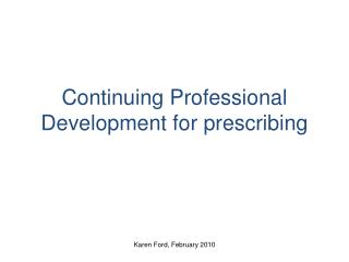 Continuing Professional Development for prescribing