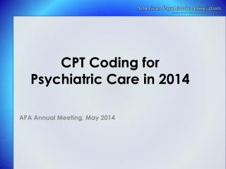 CPT Coding  for  Psychiatric Care in 2014