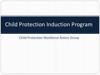 Child Protection Induction Program