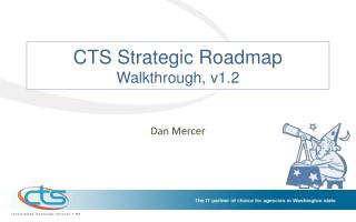 CTS Strategic Roadmap Walkthrough , v1.2
