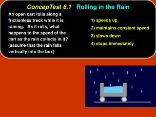 ConcepTest 6.1 Rolling in the Rain