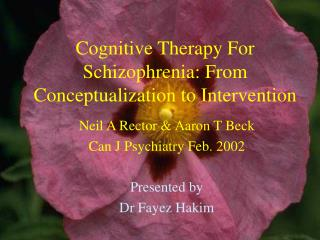 Cognitive Therapy For Schizophrenia: From Conceptualization to Intervention