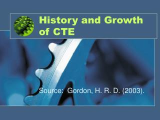 History and Growth of CTE