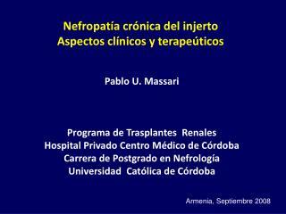 Nefropatía crónica del injerto Aspectos clínicos y terapeúticos
