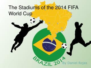 The Stadiums of the 2014 FIFA World Cup
