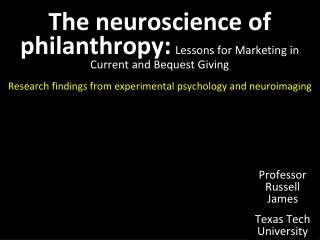 The neuroscience of philanthropy: Lessons for Marketing in Current and Bequest Giving
