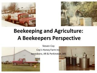 Beekeeping and Agriculture:   A Beekeepers Perspective
