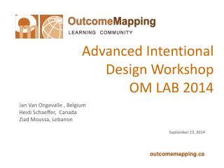 Advanced Intentional  Design Workshop OM LAB 2014
