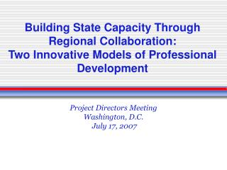 Project Directors Meeting Washington, D.C.  July 17, 2007