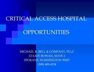 CRITICAL ACCESS HOSPITAL  OPPORTUNITIES