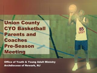 Union County CYO Basketball Parents and Coaches  Pre-Season Meeting