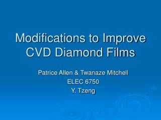 Modifications to Improve CVD Diamond Films