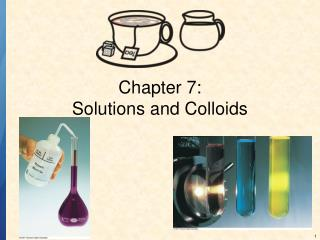 Chapter 7: Solutions and Colloids