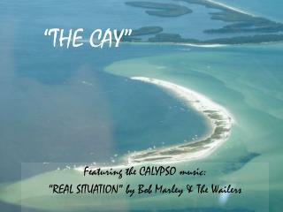 """THE CAY"""