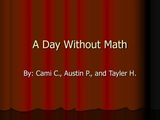 A Day Without Math