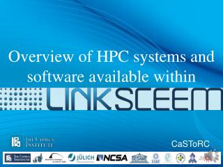 Overview  of  HPC  systems and  software  available  within